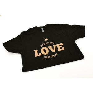 Image of Do what you LOVE what you do t-shirts