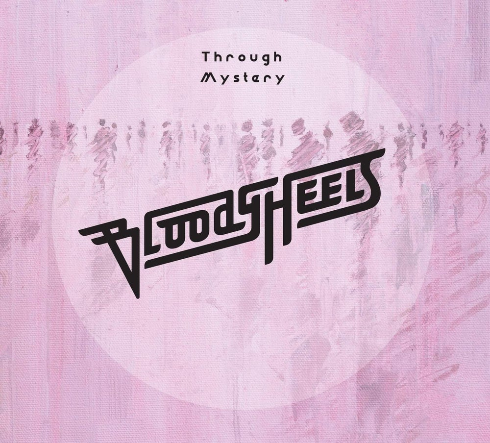 Image of Bloody Heels - 'Through Mystery' album CD (2017) 2nd edition