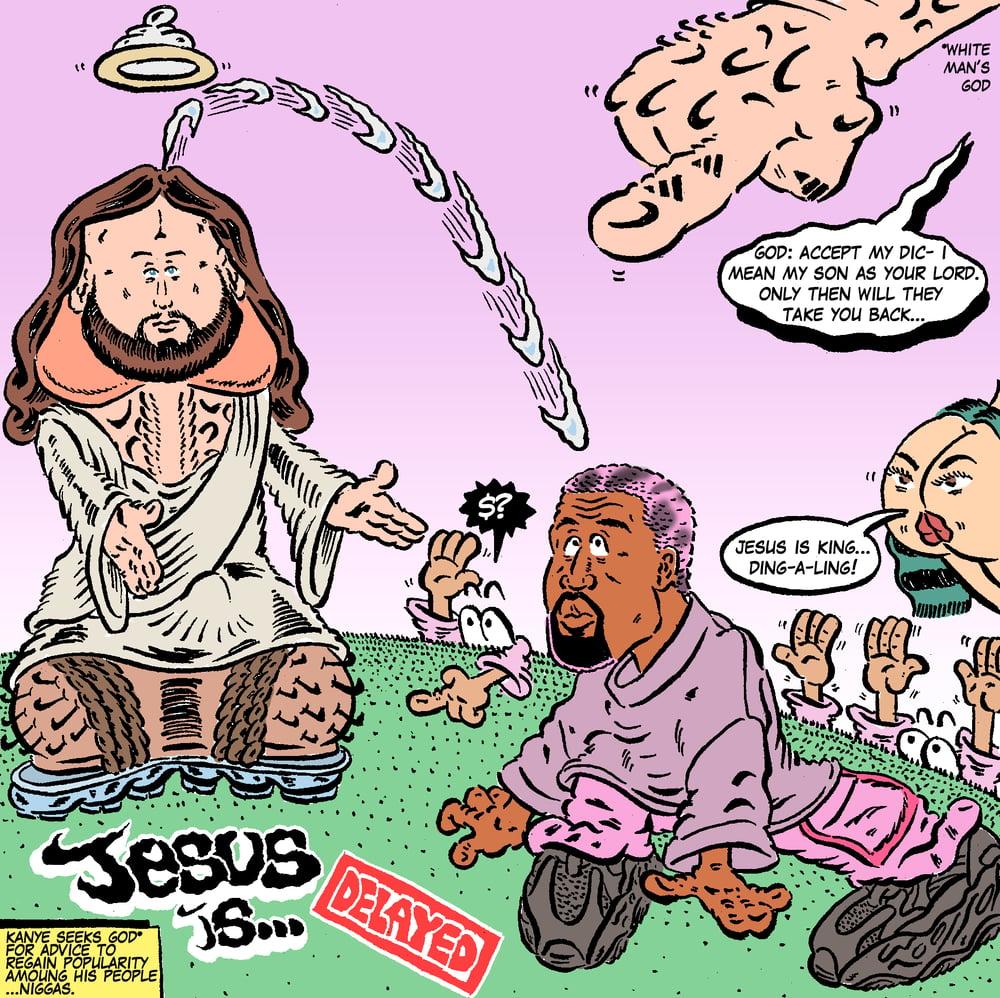 Image of KANYE'S JESUS IS...DELAYED (PRINT)