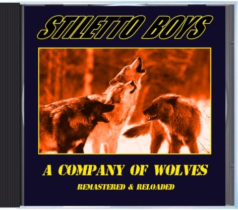 "Image of Stiletto Boys ""A Company of Wolves"" CD reissue remastered and reloaded !"
