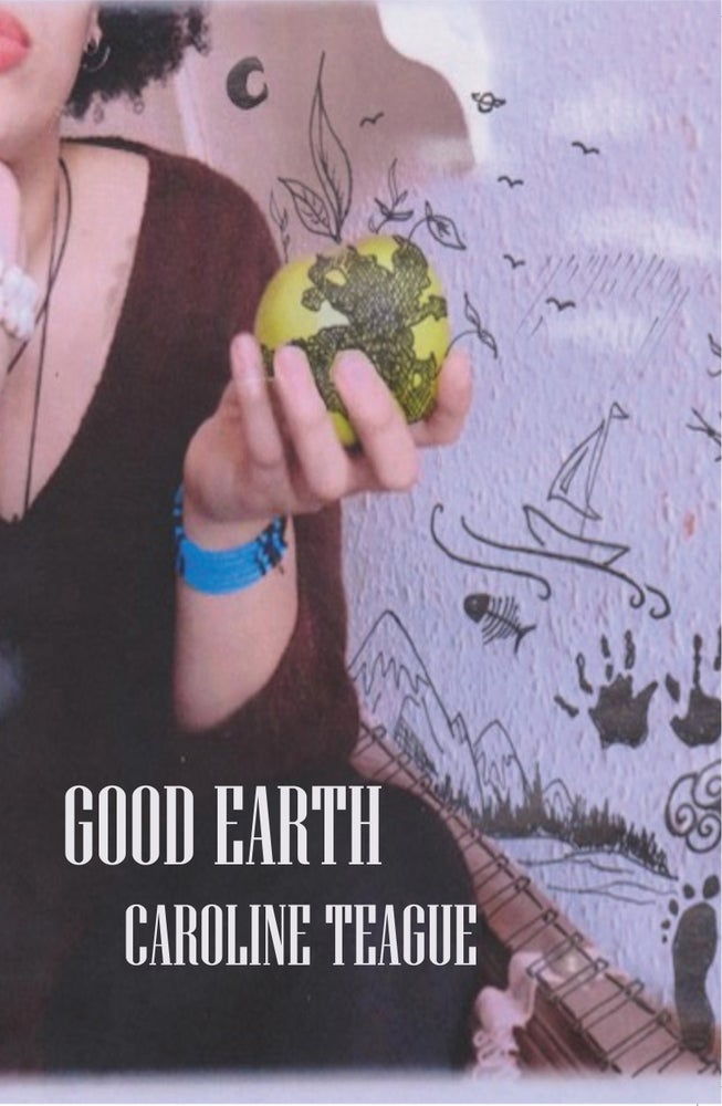 Image of Good Earth by Caroline Teague