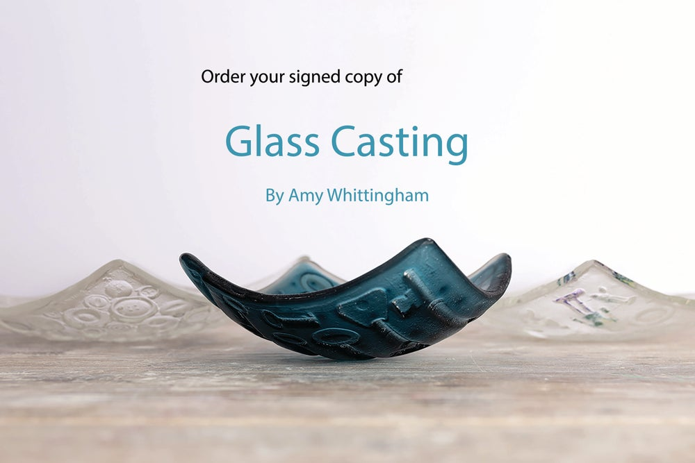 Image of Order your signed copy of Glass Casting published July 2019