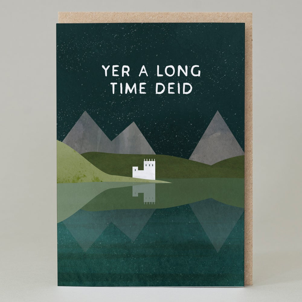 Image of Yer a long time deid (Card)