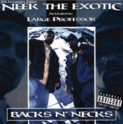 Image of NEEK THE EXOTIC FEATURING LARGE PROFESSOR BACKS N' NECKS CD