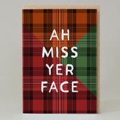 Image of 'Ah miss yer face' Tartan (Card)