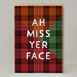 Image of 'Ah miss yer face' Tartan (Card)