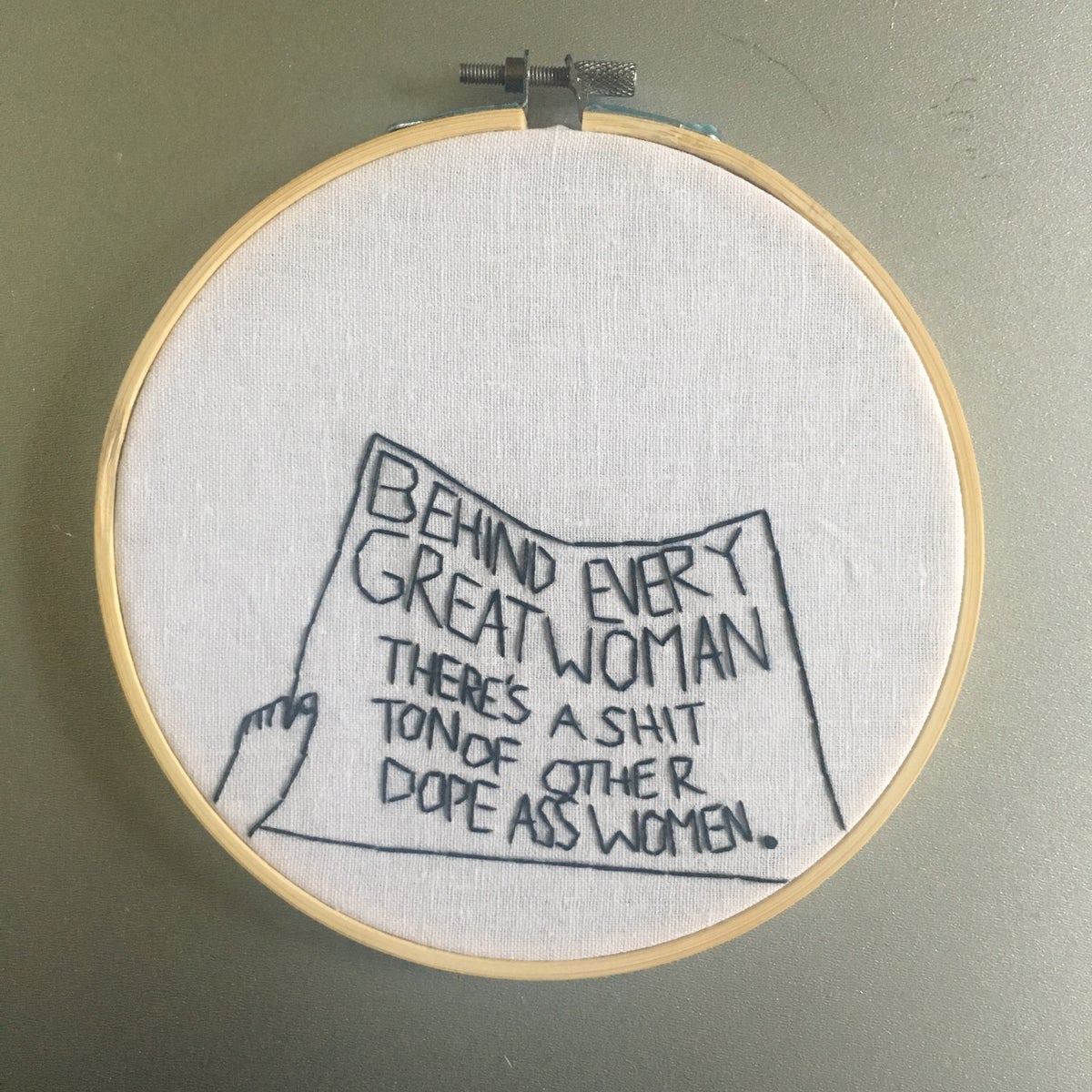 Image of Behind every great woman - protest sign inspired embroidered hoop art