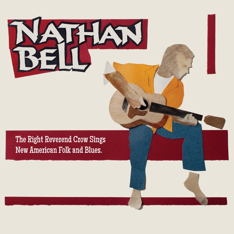 Image of Nathan Bell - The Right Reverend Crow Sings New American Folk and Blues (8 Song EP CD)
