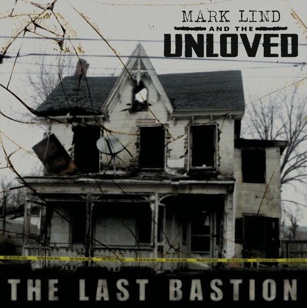 Image of *NEW* Mark Lind & The Unloved - The Last Bastion CD