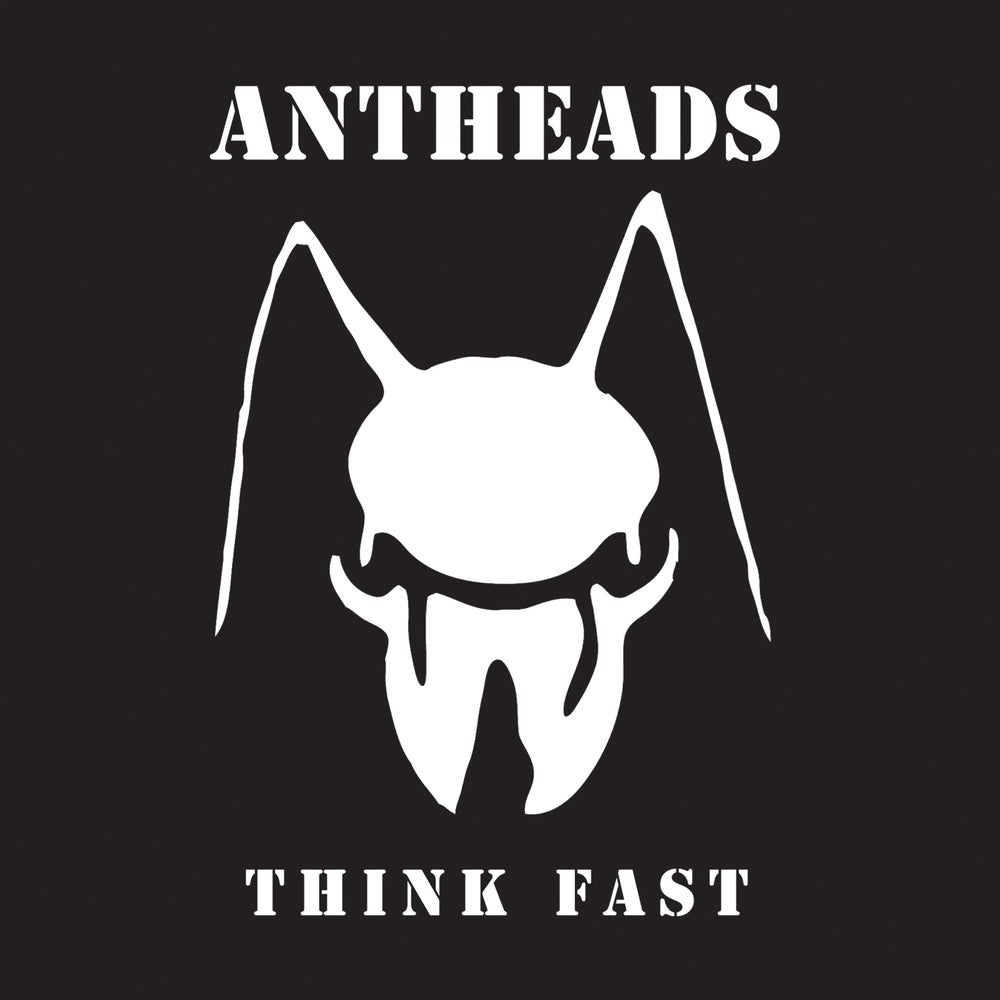 """Image of ANTHEADS - """"Think Fast"""" 7"""" EP (1980)"""