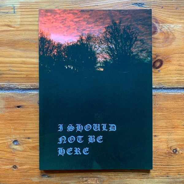 Image of I SHOULD NOT BE HERE THIRD PHOTO ZINE