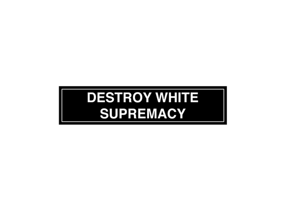 Image of Destroy White Supremacy Sticker/ Bumper Sticker