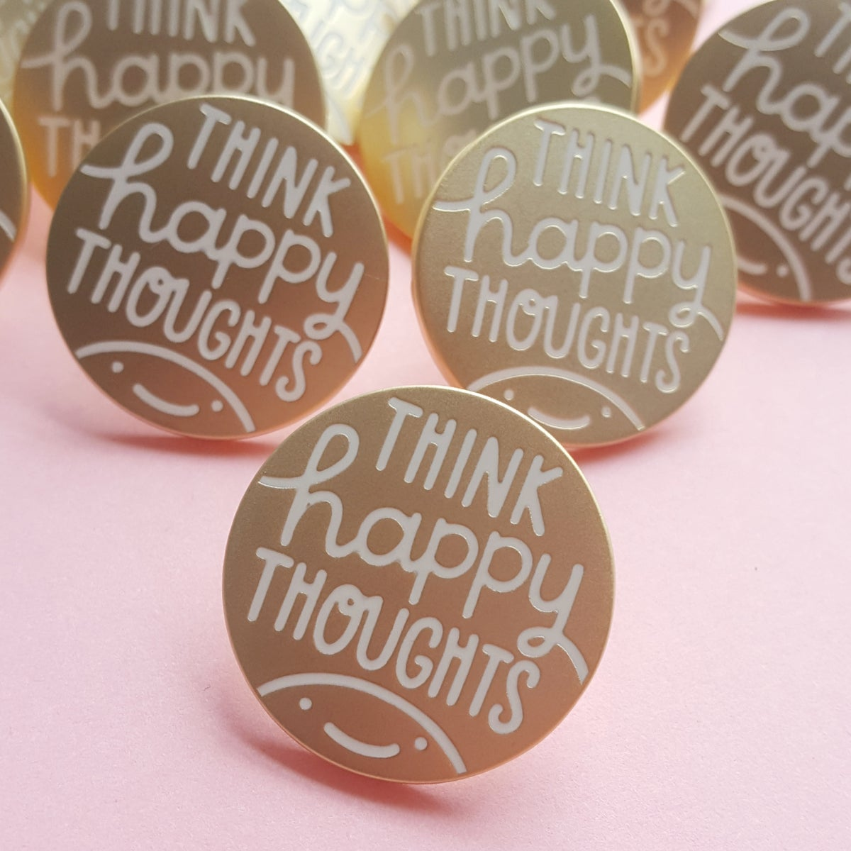 Think Happy Thoughts - Matte Gold Hard Enamel Pin