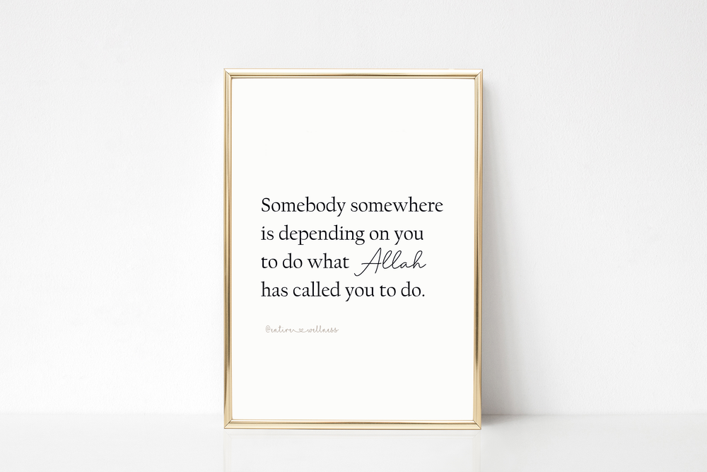 Image of Somebody somewhere is depending on you - A4 Print
