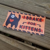 Image of I Brake For Kittens Bumper Sticker