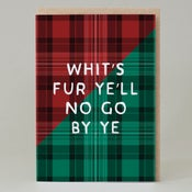 Image of Whits Fur ye Tartan (Card) TN038