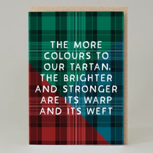 Image of The more colours to our tartan (Card) TN038
