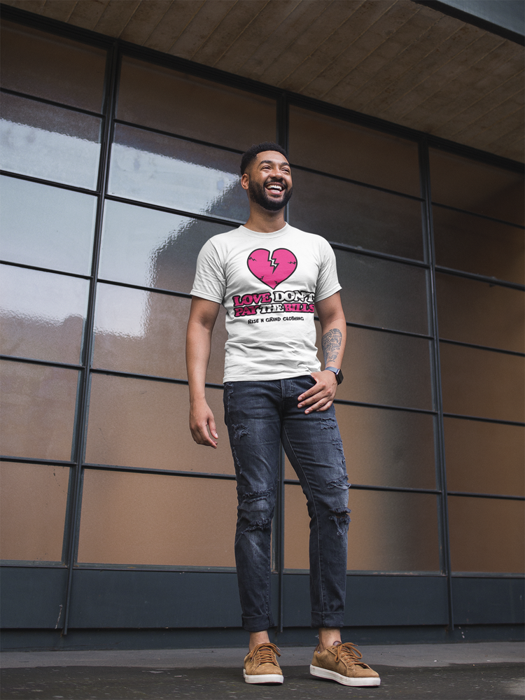 Image of Love Don't Pay The Bills T-Shirt
