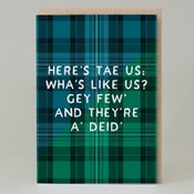 Image of Here's tae us; wha's like us? (Card) TN035