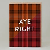 Image of Aye right (Card) TN033