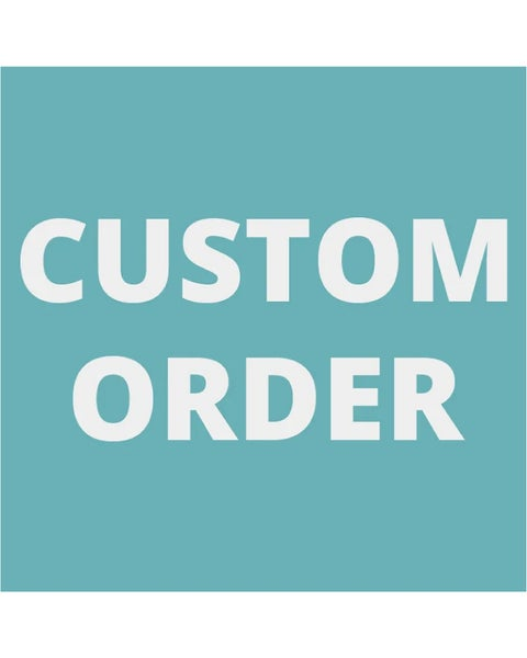 Image of Custom Orders