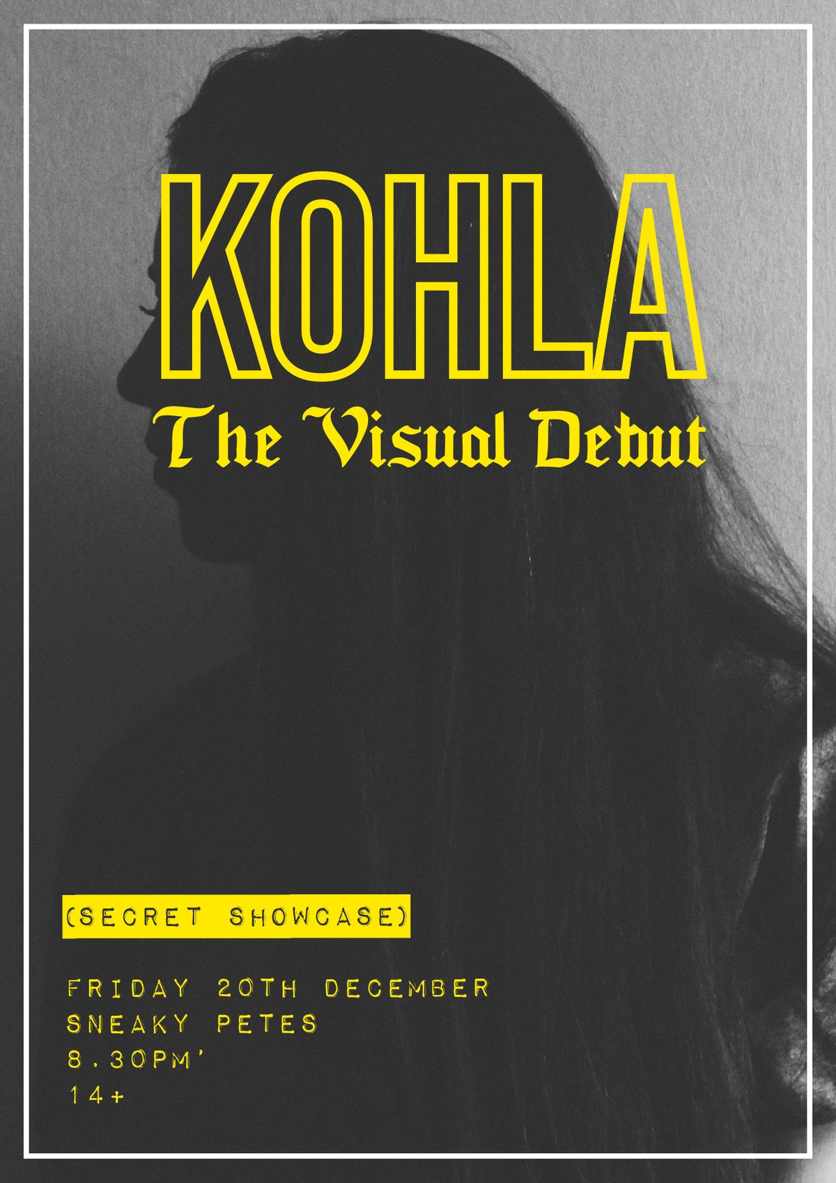 Image of Kohla: The Visual Debut (Secret Showcase) - Live at Sneaky Petes