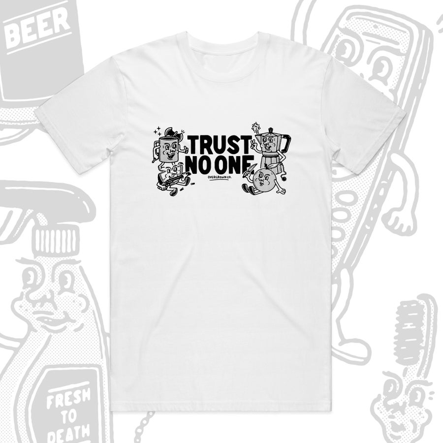 Image of 'TRUST NO ONE' TEE IN WHITE