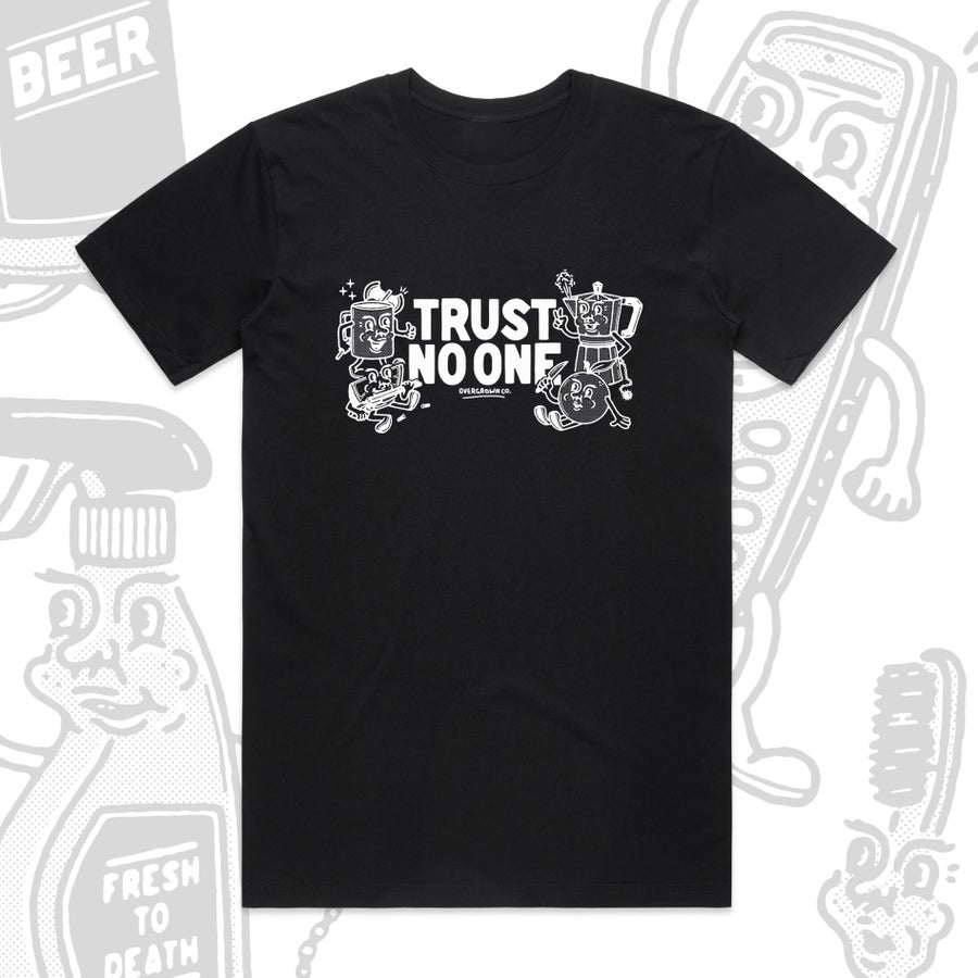 Image of 'TRUST NO ONE' TEE IN BLACK