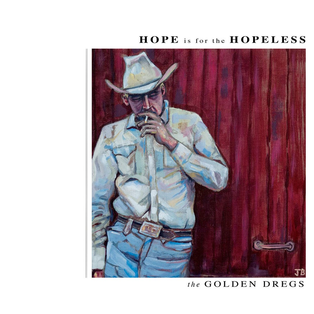 Image of Golden Dregs - Hope Is for the Hopeless (Vinyl)