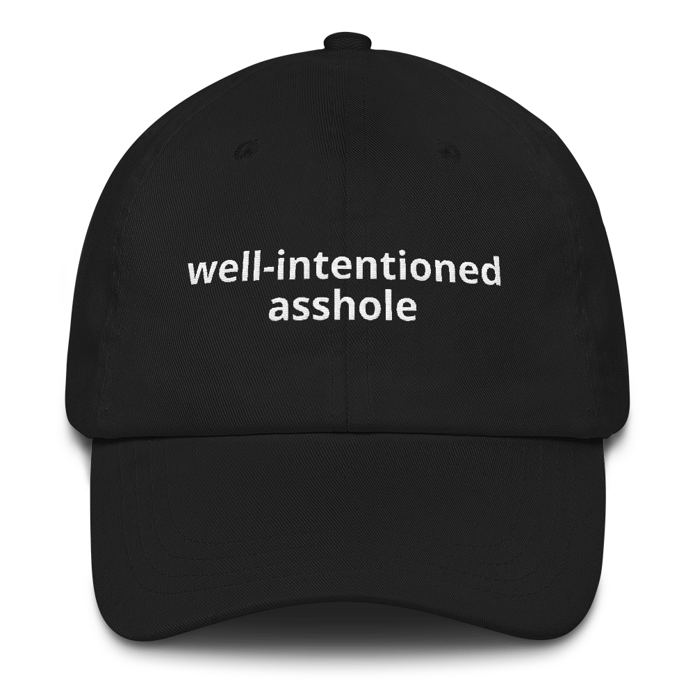 Image of Well-Intentioned Asshole - Funny Dad Hat