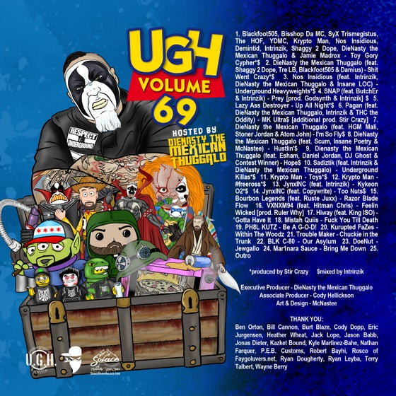Image of UGH69 Hosted by DieNasty the Mexican Thuggalo