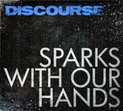Image of SPARKS WITH OUR HANDS PRE-ORDER (Premium)