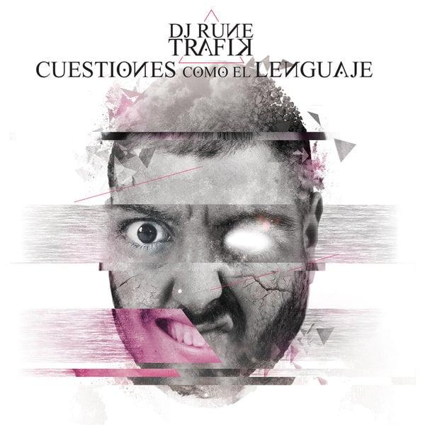 Image of DJ Rune & Trafik - Cuestiones como el Lenguaje