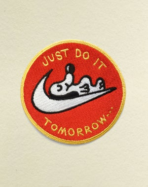 Image of Just do it tomorrow