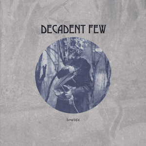 Image of DECADENT FEW Lowlife LP