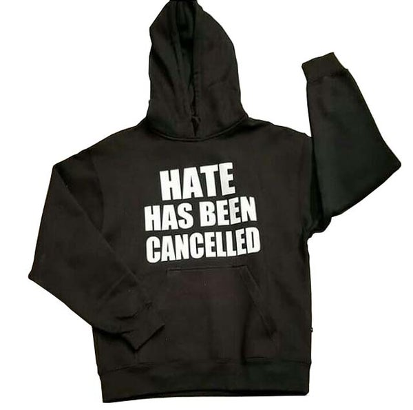 "Image of ""Hate Has Been Cancelled"" Hoodie"