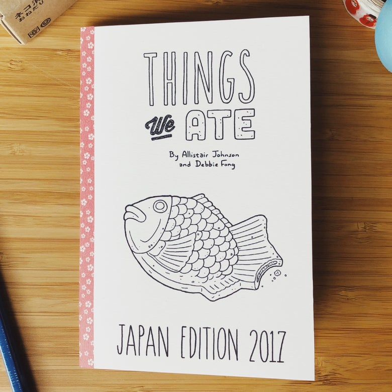 Image of THINGS WE ATE: JAPAN 2017