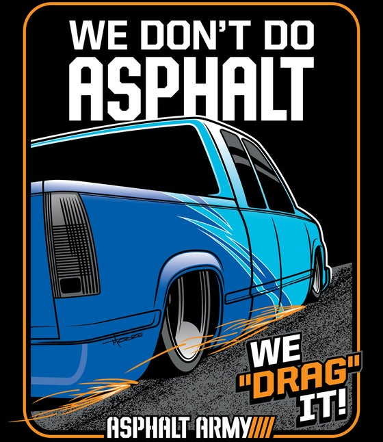 Image of WE DON'T DO ASPHALT