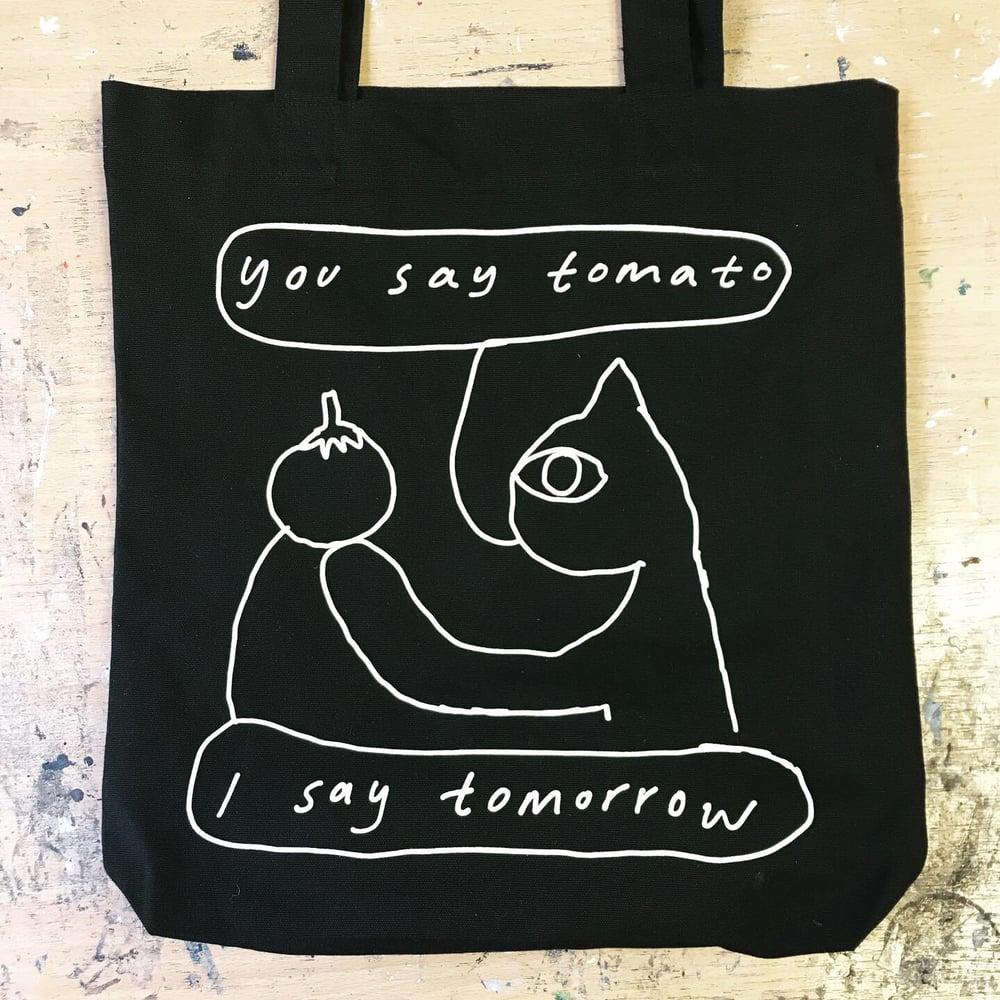 Image of YOU SAY TOMATO, I SAY TOMORROW - limited edition tote bag