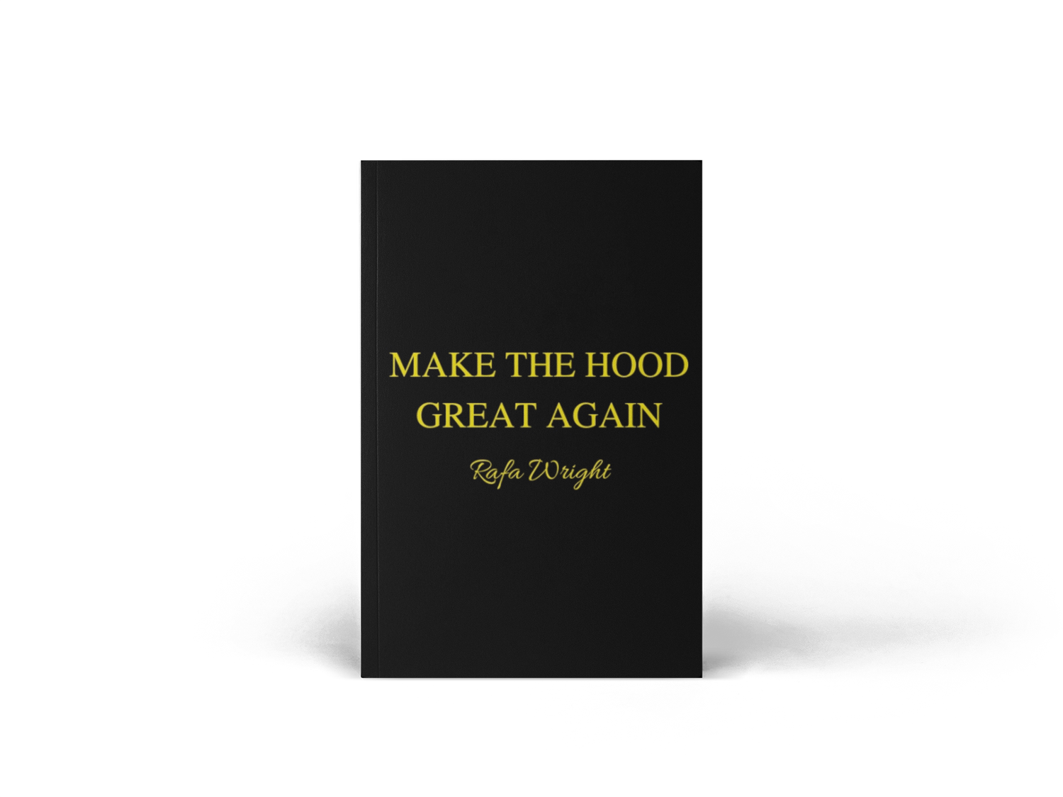 Image of Make The Hood Great Again - The Book