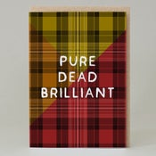 Image of Pure dead brilliant Tartan (Card) TN001