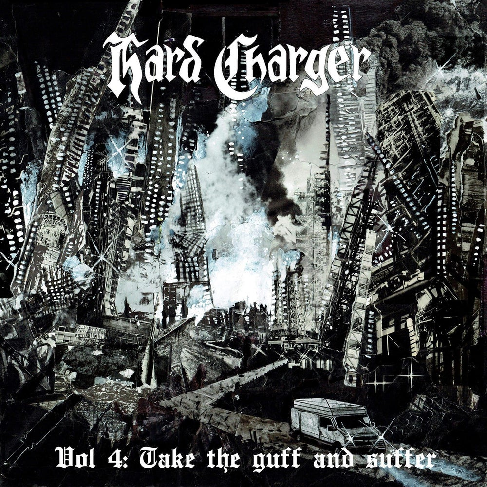 Image of Hard Charger - Vol.4 Take The Guff And Suffer
