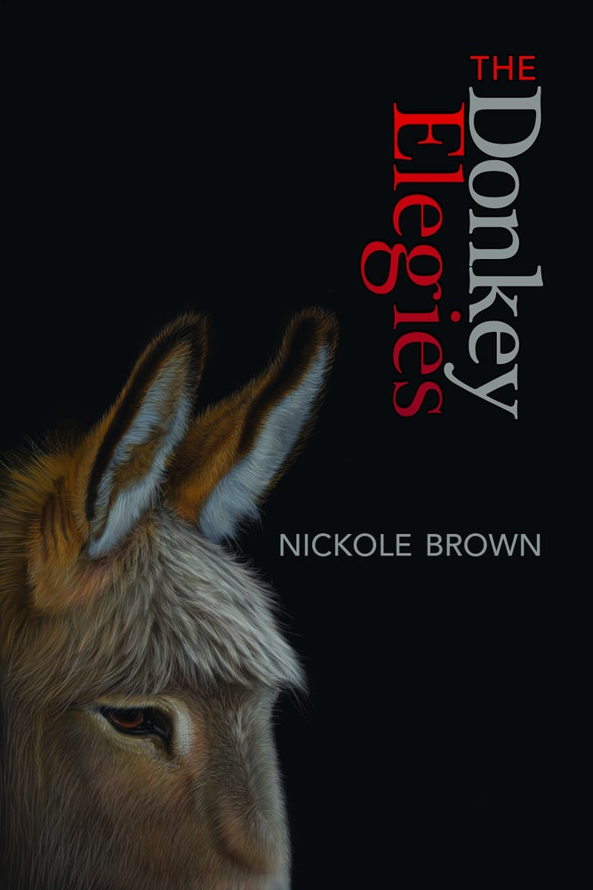 Image of The Donkey Elegies by Nickole Brown