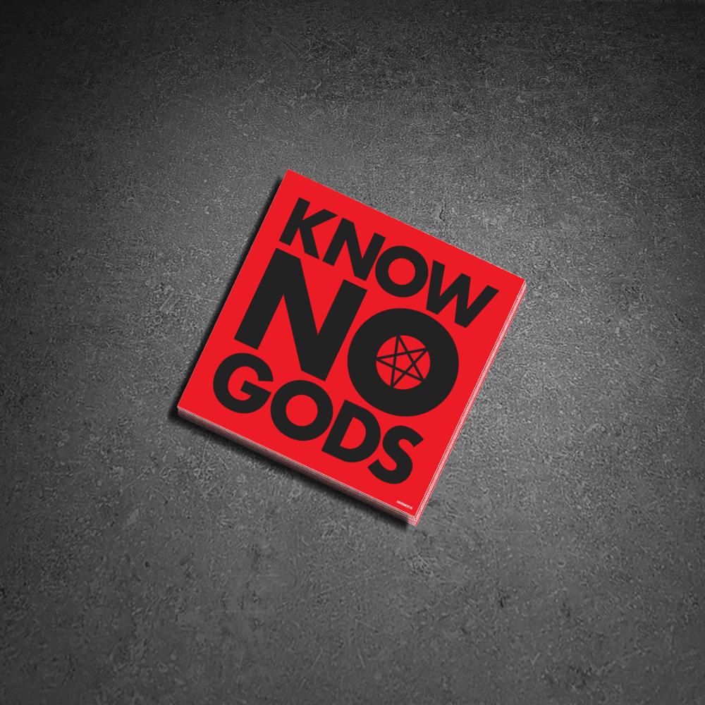 Know No Gods Sticker