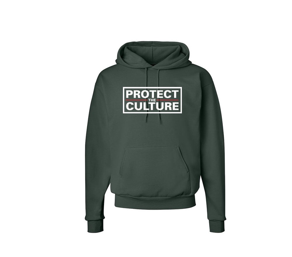 Image of  Protect the Culture Hooded Sweatshirt