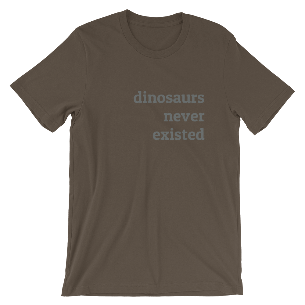 Image of Dinosaurs Never Existed T-Shirt