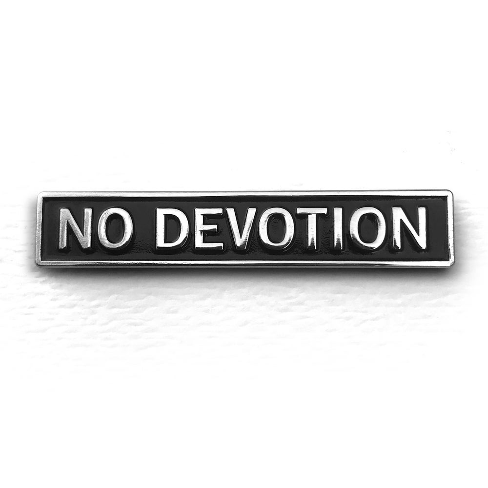 Image of No Devotion Pin