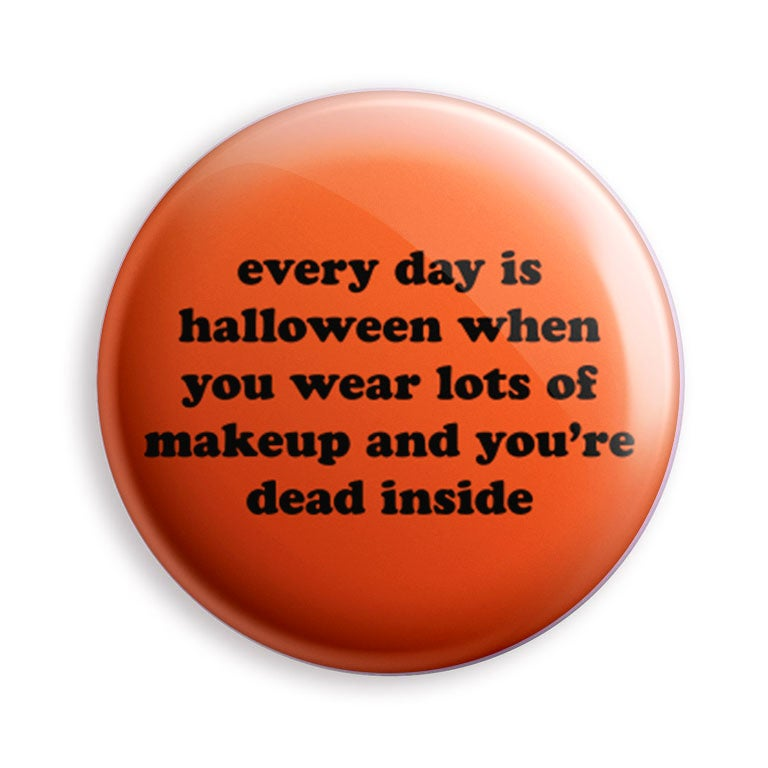 Image of Halloween Every Day Bottle Opener/ Button/ Magnet