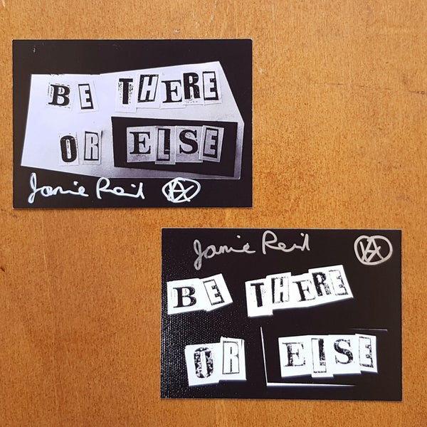 Image of Be There Or Else Signed Jamie Reid Postcard
