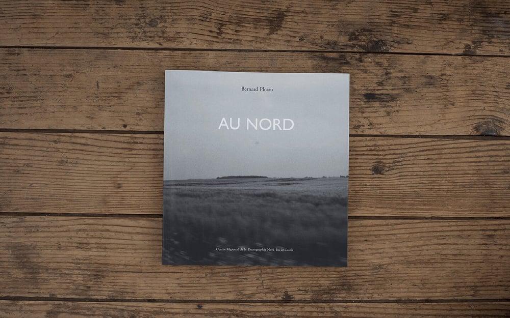 Image of Au Nord /Bernard Plossu